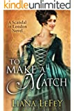 To Make a Match (A Scandal in London Novel)