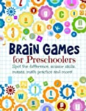 img - for Brain Games for Preschoolers: Spot the Difference, Scissor Skills, Mazes, Math Practice and More! (Extra Large Preschool Activity Book with Bonus coloring Pages) (Volume 5) book / textbook / text book
