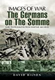 img - for The Germans on the Somme (Images of War) book / textbook / text book