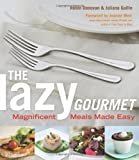 img - for The Lazy Gourmet: Magnificent Meals Made Easy by Robin Donovan (2011-05-01) book / textbook / text book