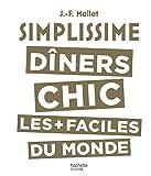 Simplissime Les dîners chics les plus faciles du monde...