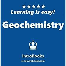 Geochemistry | Livre audio Auteur(s) :  IntroBooks Narrateur(s) : Andrea Giordani