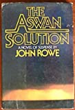 The Aswan solution (0385148666) by John Rowe