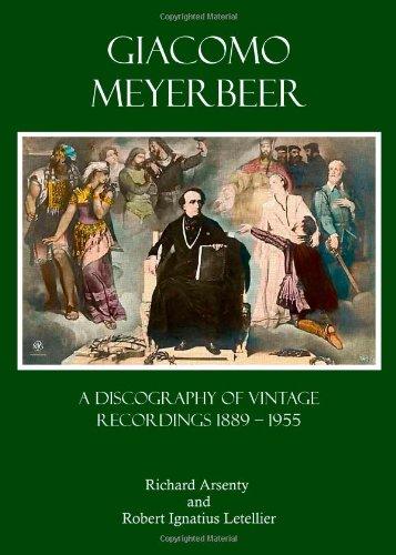 Giacomo Meyerbeer: A Discography Of Vintage Recordings 1889 - 1955