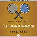 The Gourmet Detective (       UNABRIDGED) by Peter King Narrated by David Baker