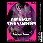 One Night, Two Vampires   Cassiopea Trawley