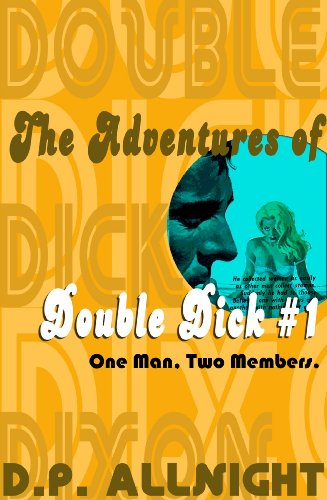 One Man, Two Members (The Adventures of Double Dick Dixon Book 1) PDF