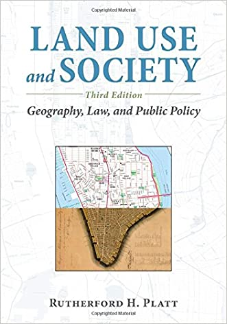 Land Use and Society, Third Edition: Geography, Law, and Public Policy