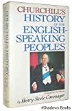 Churchill's History of the English-Speaking Peoples (0517422832) by Winston Churchill