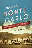 img - for Making Monte Carlo: A History of Speculation and Spectacle book / textbook / text book