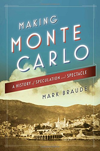 making-monte-carlo-a-history-of-speculation-and-spectacle