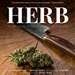 Herb: Mastering the Art of Cooking wi...