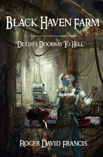 Black Haven Farm: Death's Doorway To Hell