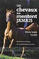 Les chevaux ne mentent jamais : Le secret des chuchoteurs