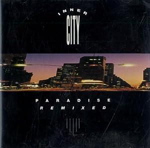 Inner City - Paradise Remixed - 10 Records - XIDCD 81, 10 Records - 260 502