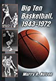 img - for Big Ten Basketball 1943-1972 book / textbook / text book