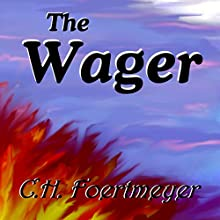 The Wager (       UNABRIDGED) by C H Foertmeyer Narrated by Jeffrey Kyle Carpenter