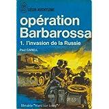 Opération barbarossa t. 1 l'invasion de la russie