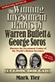 The Winning Investment Habits of Warren Buffett & George Soros: Harness the Investment Genius of the World's Richest Investors (English Edition)