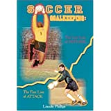 Soccer Goalkeeping: The Last Line of Defense, the First Line of Attackpar Lincoln Phillips