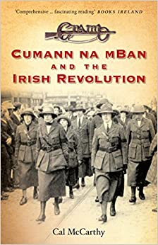 Amazon.com: Cumann na mBan and the Irish Revolution (9781848892224