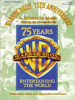 Warner Bros. 75th Anniversary: A Tribute in Music from the 20s Through