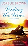 img - for Riding the Wave: A Pacific Blue Novel book / textbook / text book