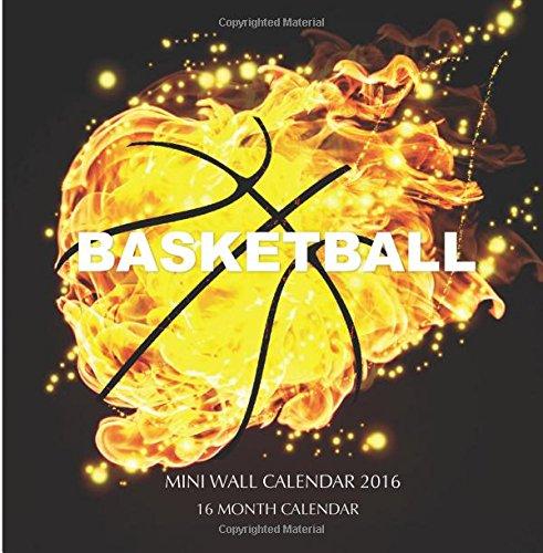 Basketball Mini Wall Calendar 2016: 16 Month Calendar