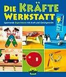 Die Kr�fte Werkstatt: Spannende Exper...