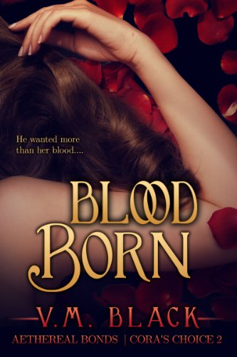 V. M. Black - Blood Born: Cora's Choice #2