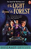 The Light beyond the Forest: The Quest for the Holy Grail (Arthurian Trilogy)