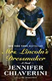 Mrs. Lincolns Dressmaker: A Novel