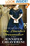 Mrs. Lincoln's Dressmaker: A Novel