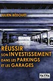 echange, troc Julien Bedouet - Réussir son investissement dans les parkings et garages