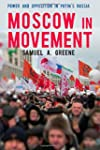 Moscow in Movement: Power and Opposit...