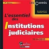 echange, troc Natalie Fricero - L'essentiel des institutions judiciaires 2014-2015