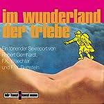 Im Wunderland der Triebe | F. W. Bernstein,Robert Gernhardt,F.K. Waechter