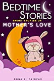 bedtime reading : Short Stories of a mother's love - children's book about family, bedtime stories for toddlers, beginner readers children's books collection: ... for kids (childrens books about family)