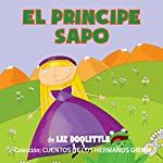 Libros para niños: El Príncipe Sapo [Books for Children: The Frog Prince] | Liz Doolittle