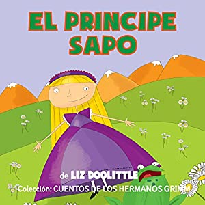 Libros para niños: El Príncipe Sapo [Books for Children: The Frog Prince] Audiobook