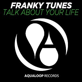 Franky Tunes-Talk About Your Life
