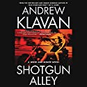 Shotgun Alley (       UNABRIDGED) by Andrew Klavan Narrated by Andrew Klavan