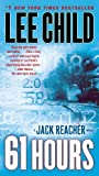 61 Hours (Jack Reacher, No. 14): A Jack Reacher Novel