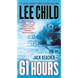 61 Hours (Jack Reacher, No. 14): A Jack Reacher Novel ~ Lee Child