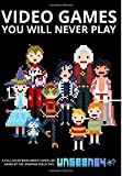 img - for Video Games You Will Never Play: Full Color book / textbook / text book