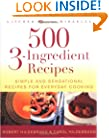 500 3-Ingredient Recipes: Simple and Sensational Recipes for Everyday Cooking