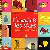 L'imagier Des Bruits Ecoute, Observe Et Devine [Import CD & Book]
