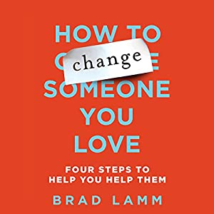 How to Change Someone You Love Audiobook