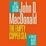 The Empty Copper Sea: A Travis McGee Novel, Book 17 (       UNABRIDGED) by John D. MacDonald Narrated by Robert Petkoff