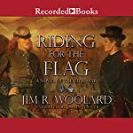 Riding for the Flag | Jim R. Woolard